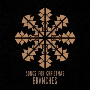Branches Songs For Christmas